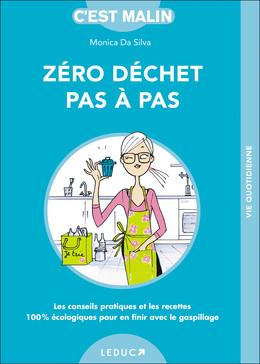 Zéro déchet pas à pas c'est malin - Monica Da Silva - Éditions Leduc