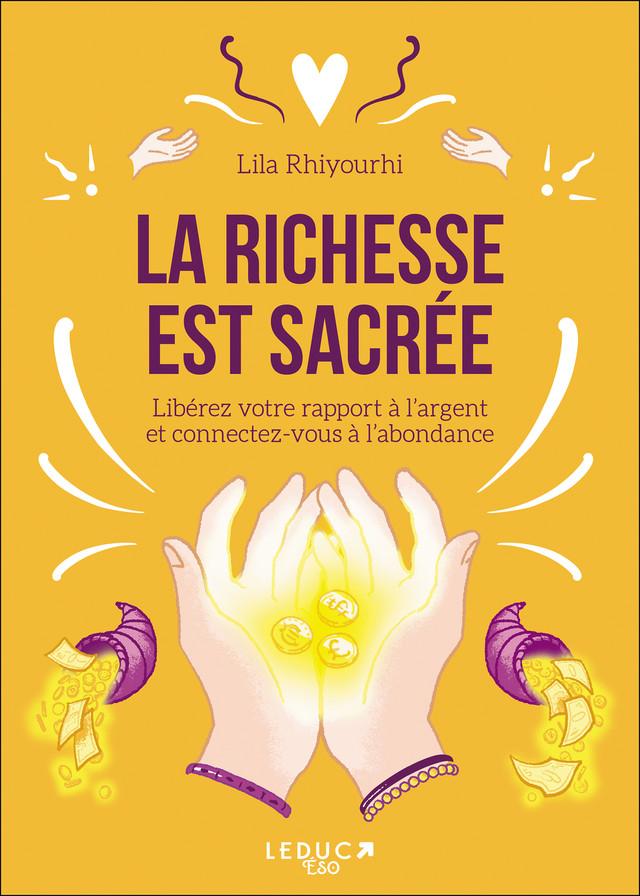 La richesse est sacrée - Lila Rhiyourhi - Éditions Leduc
