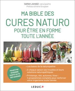Ma bible des cures naturo pour être en forme toute l'année - Sarah Juhasz - Éditions Leduc
