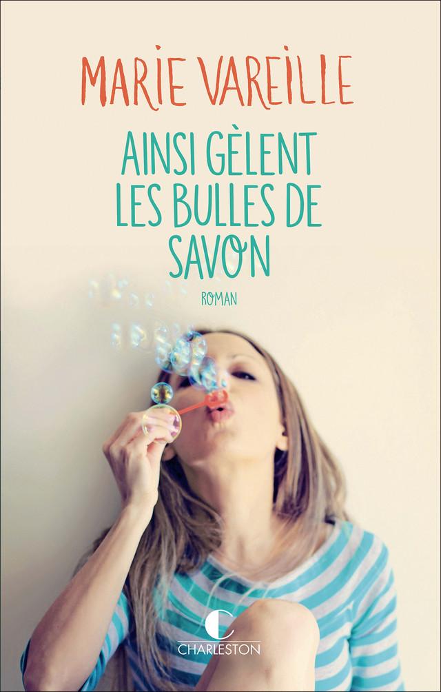 Ainsi gèlent les bulles de savon - Marie Vareille - Éditions Charleston
