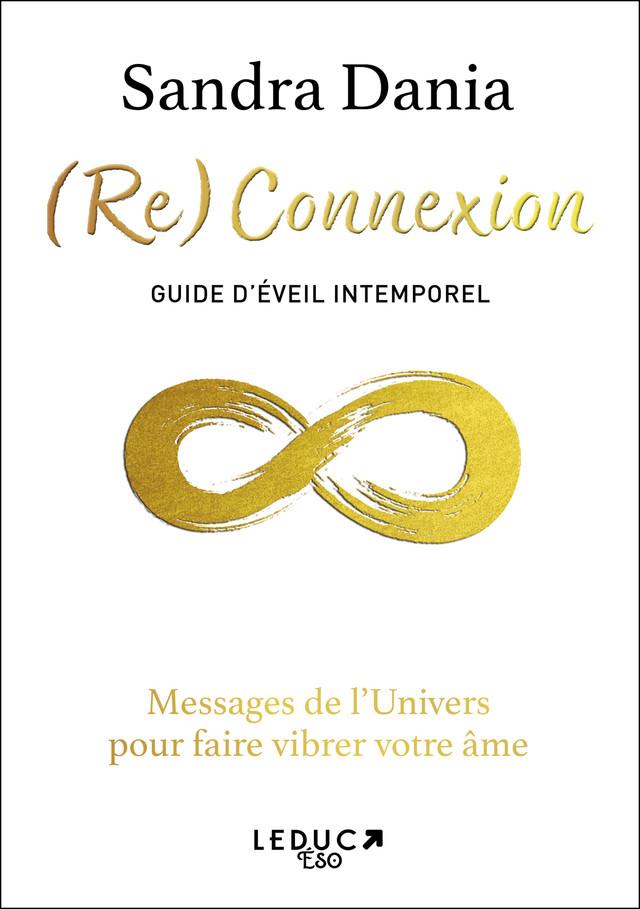 (Re) Connexion - Sandra Dania - Éditions Leduc Pratique
