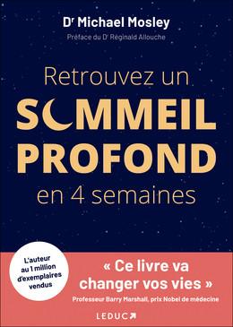 Retrouvez un sommeil profond en 4 semaines - Dr Michael Mosley - Éditions Leduc