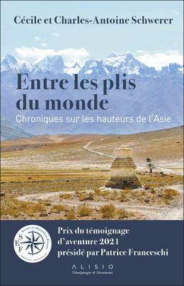 Entre les plis du monde - Cécile Schwerer, Charles-Antoine Schwerer - Éditions Alisio