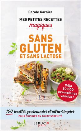 Mes petites recettes magiques sans gluten et sans lactose - Carole Garnier - Éditions Leduc