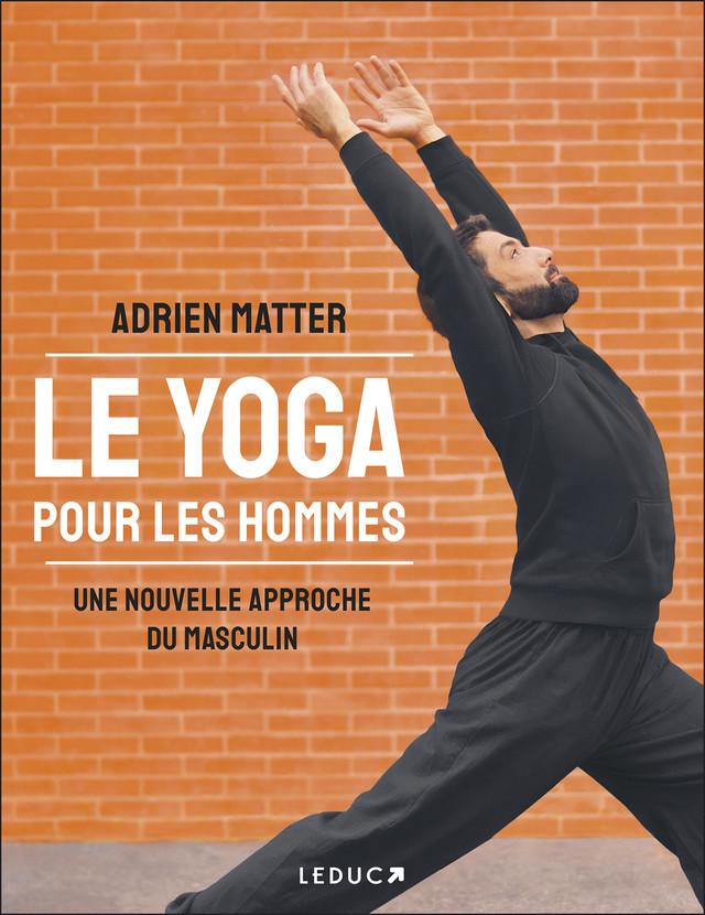 Le yoga pour les hommes - Adrien Matter - Éditions Leduc
