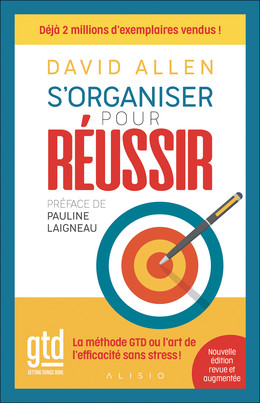 S'organiser pour réussir  - David Allen - Éditions Alisio