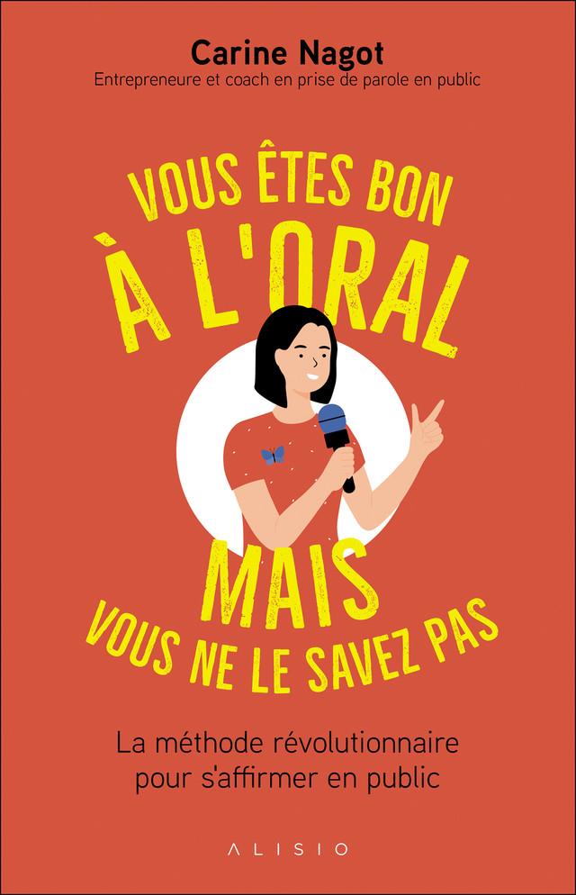 Vous êtes bons à l'oral mais vous ne le savez pas - Carine Nagot - Éditions Alisio