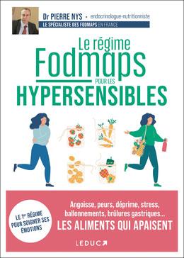 Le régime sans fodmaps spécial hypersensibles - Dr Pierre Nys - Éditions Leduc