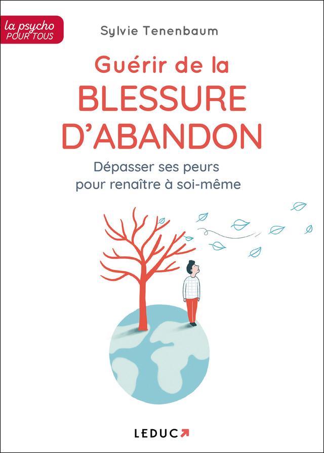 Guérir de la blessure d'abandon - Sylvie Tenenbaum - Éditions Leduc