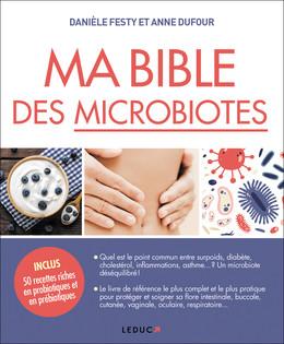 Ma bible des microbiotes - Danièle Festy, Anne Dufour - Éditions Leduc Pratique