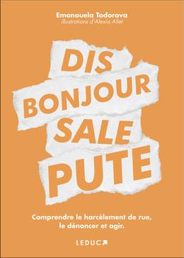 Dis bonjour sale pute - Emanouela Todorova - Éditions Leduc Pratique