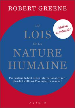Les lois de la nature humaine (édition condensée) - Robert Greene - Éditions Alisio