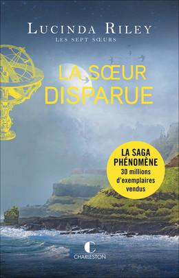 La Sœur disparue - Lucinda Riley - Éditions Charleston