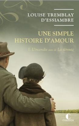 Une simple histoire d'amour T1 - Louise Tremblay d'Essiambre - Éditions Charleston