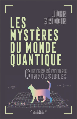 Les mystères du monde quantique - John Gribbin - Éditions Alisio