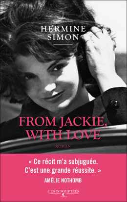 From Jackie with Love - Hermine Simon - Éditions Charleston