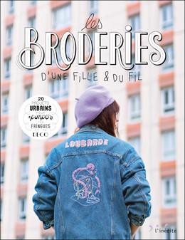 Les broderies d'une fille et du fil - Anaïs Gaudefroy - Éditions L'Inédite