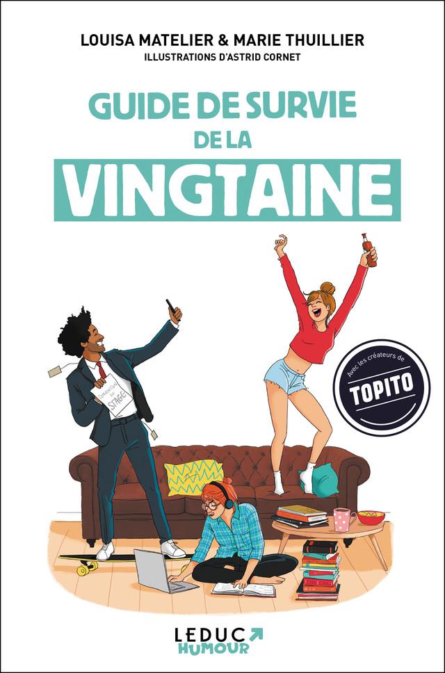 Guide de survie de la vingtaine - Marie Thuillier, Louisa Matelier - Éditions Leduc Pratique