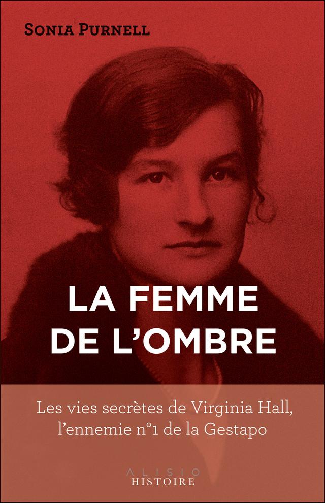 Virginia Hall, l'espionne américaine - Sonia Purnell - Éditions Alisio