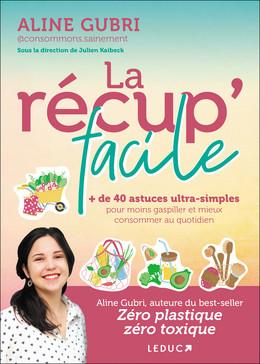 La récup' facile - Aline Gubri - Éditions Leduc Pratique