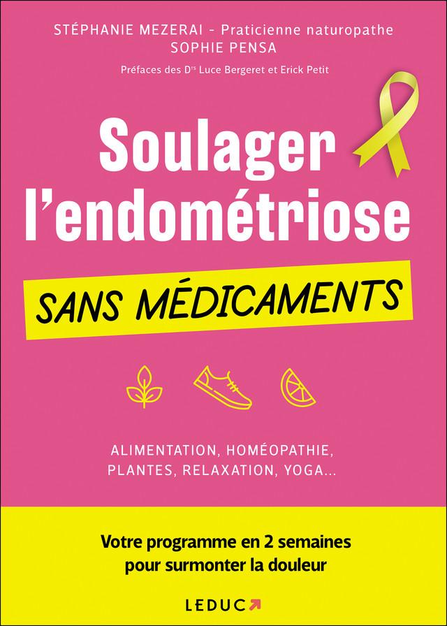 Soulager l'endométriose dans médicaments - Stéphanie Mezerai, Sophie Pensa - Éditions Leduc Pratique