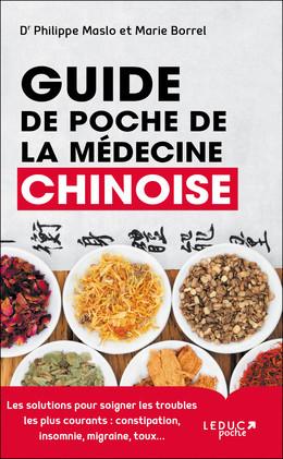 Guide de poche de la médecine chinoise - Dr Philippe Maslo, Marie Borrel - Éditions Leduc Pratique