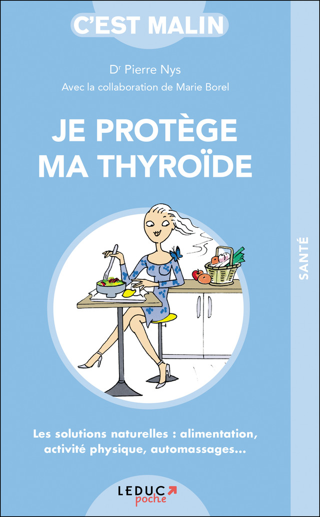 MON PROGRAMME THYROÏDE EN 21 JOURS C'EST MALIN - Dr Pierre Nys - Éditions Leduc Pratique