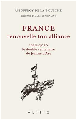 France, renouvelle ton alliance  - Geoffroy de la Tousche - Éditions Alisio