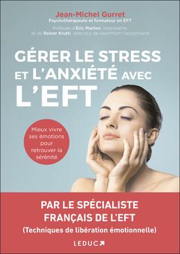 Gérer le stress et l'anxiété avec l'EFT - Jean-Michel Gurret - Éditions Leduc