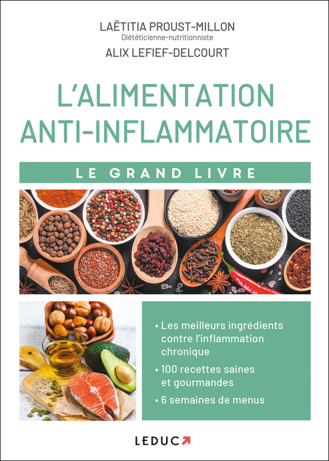 Le grand livre de l'alimentation anti-inflammatoire - Alix Lefief-Delcourt, Laetitia Proust-Millon - Éditions Leduc