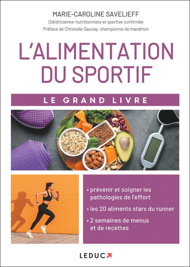 Le grand livre de l'alimentation du sportif - Marie-Caroline Savelieff - Éditions Leduc