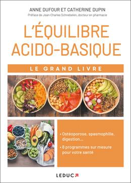 Le grand livre de l'équilibre acido-basique - Anne Dufour, Catherine Dupin - Éditions Leduc Pratique
