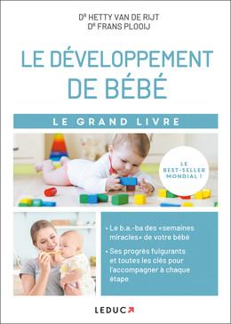 Le grand livre du développement de bébé - Hetty van de Rijt, Frans Plooij - Éditions Leduc