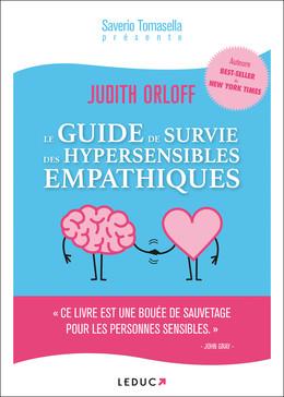 Le guide de survie des hypersensibles empathiques - Saverio Tomasella, Judith Orloff - Éditions Leduc