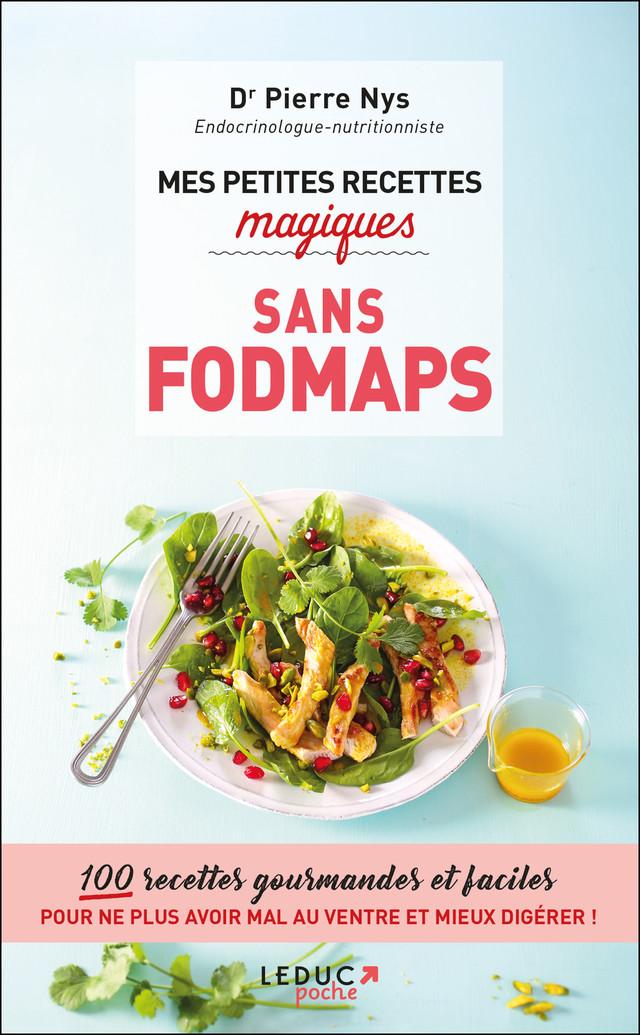Mes petites recettes magiques sans Fodmaps - Dr Pierre Nys - Éditions Leduc
