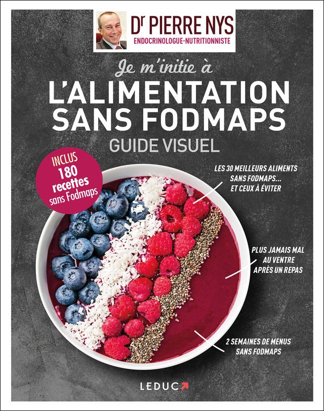 Je m'initie à l'alimentation sans Fodmaps, guide visuel - Dr Pierre Nys - Éditions Leduc