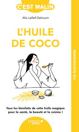 Huile de coco - Alix Lefief-Delcourt - Éditions Leduc