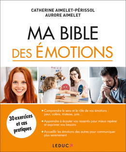 Ma bible des émotions - Catherine Aimelet-Périssol, Aurore Aimelet - Éditions Leduc
