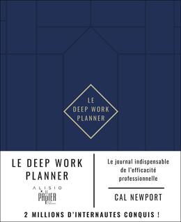 Le Deep Work Journal  - Cal Newport - Éditions Alisio