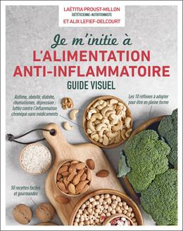 Je m'initie à l'alimentation anti-inflammatoire - Laetitia Proust-Millon, Alix Lefief-Delcourt - Éditions Leduc