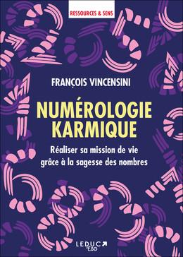 Numérologie karmique - François Vincensini - Éditions Leduc
