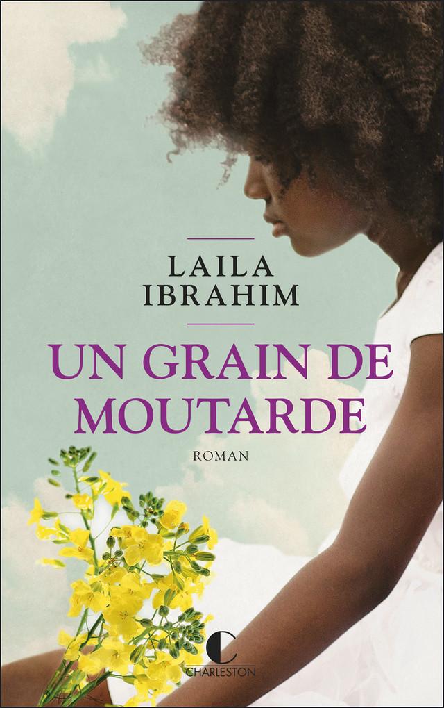 Un grain de moutarde - Laila Ibrahim - Éditions Charleston
