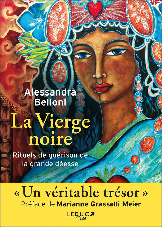 Voies de guérison avec la Vierge Noire - Alessandra Belloni - Éditions Leduc