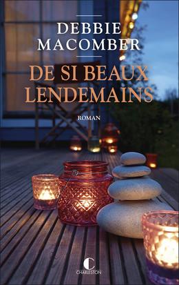 De si beaux lendemains - Debbie Macomber - Éditions Charleston