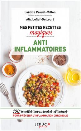 MES PETITES RECETTES MAGIQUES ANTI-INFLAMMATOIRES - Laetitia Proust-Millon, Alix Lefief-Delcourt - Éditions Leduc