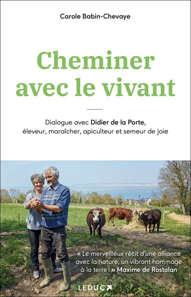 Cheminer avec le vivant - Carole Babin-Chevaye - Éditions Leduc