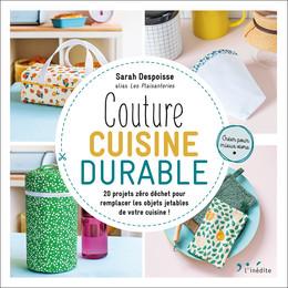 Couture cuisine durable - Sarah Despoisse - Éditions Leduc