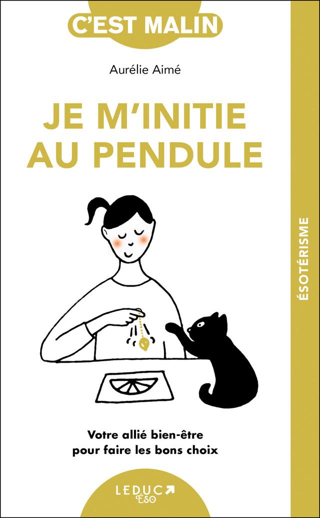 Je m'initie au pendule - Aurélie Aimé - Éditions Leduc