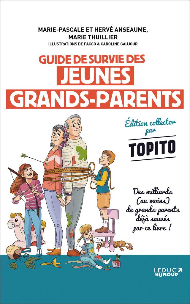 Guide de survie des jeunes grands-parents édition collector - Marie-Pascale Anseaume, Hervé Anseaume, Marie Thuillier - Éditions Leduc