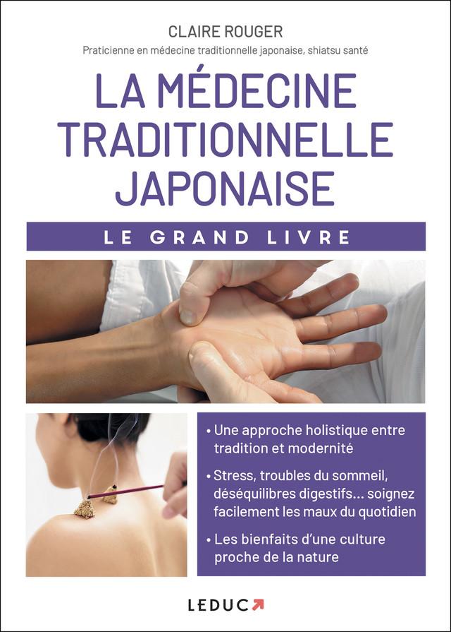 Le grand livre de la médecine traditionnelle japonaise - Claire Rouger - Éditions Leduc